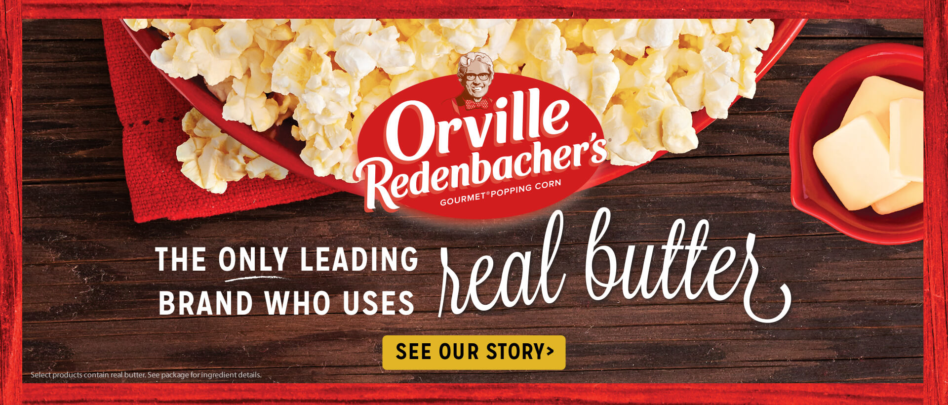 The only leading brand who uses real butter